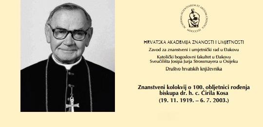 Znanstveni kolokvij o 100. obljetnici rođenja biskupa Ćirila Kosa