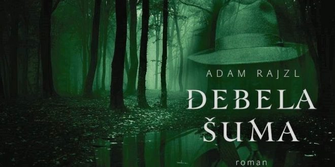 """""""Debela šuma"""": Novi roman Adama Rajzla"""